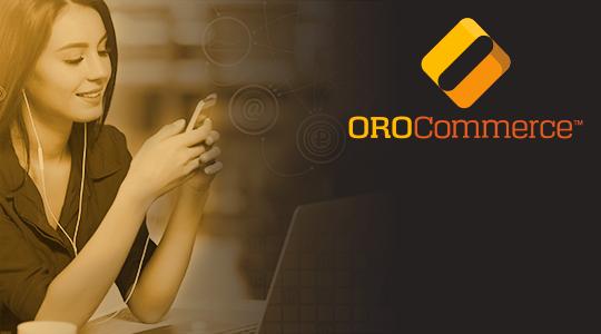 Orocommerce: una plataforma diseñada y optimizada para el entorno b2b ydral.com
